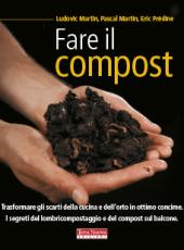 Fare il compost: un manuale sul compostaggio