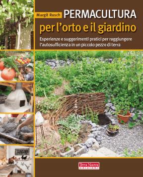 Permacultura per l'orto e per il giardino di Margit Rusch