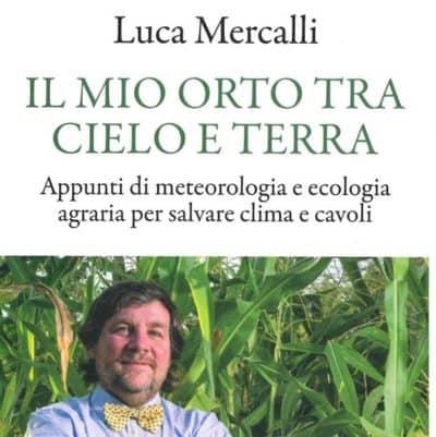 Il mio orto tra cielo e terra, di Luca Mercalli